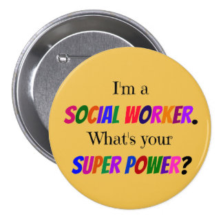 Social Worker Humor 7.5 Cm Round Badge