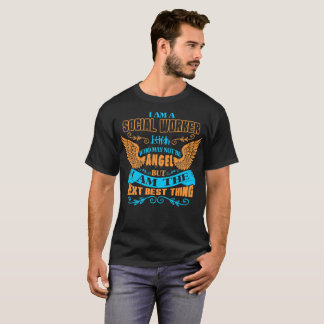 Social Worker Not Angel But Next Best Thing Tshirt
