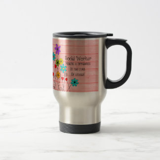 Social Worker Quote Floral Design Travel Mug