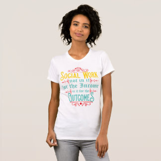 Social Worker Shirt - Social Work Humor Tshirt