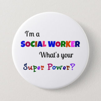 Social Worker Super Power 7.5 Cm Round Badge