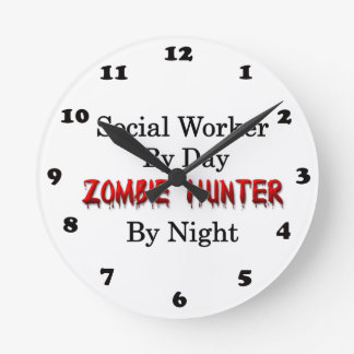 Social Worker/Zombie Hunter Round Clock