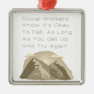 Social Workers Know Motivational Metal Ornament