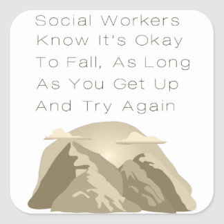 Social Workers Know Motivational Square Sticker