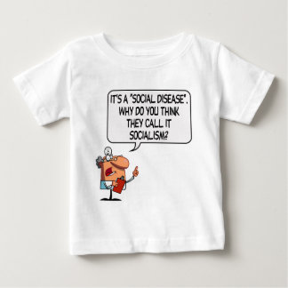 Socialism is a Social Disease Baby T-Shirt