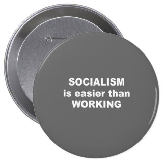 Socialism is easier than working pinback buttons