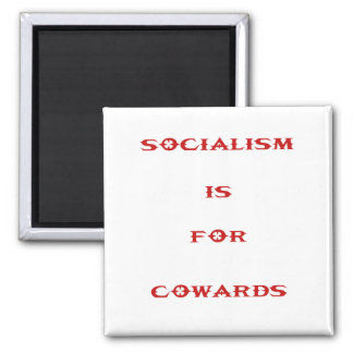 socialism is for cowards square magnet