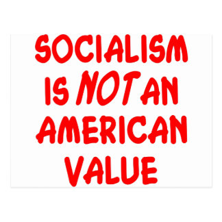 Socialism Is Not An American Value Postcard