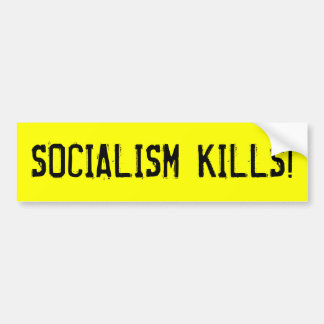 SOCIALISM KILLS! BUMPER STICKER