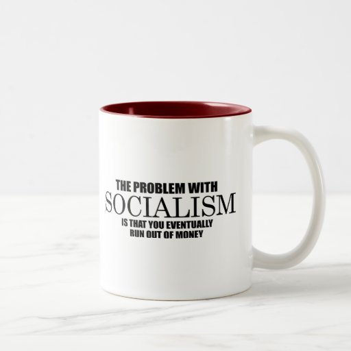 Socialism - Run out of money Mugs