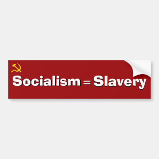 Socialism = Slavery Bumper Sticker