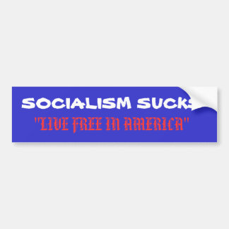 "SOCIALISM SUCKS, ""LIVE FREE IN AMERICA"" BUMPER STICKER"