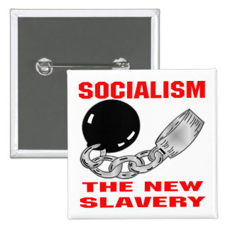 Socialism The New Slavery Button