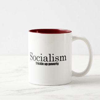 Socialism - Trickle up poverty Two-Tone Mug