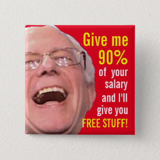 Socialist Bernie Sanders - 90% Tax for Free Stuff 15 Cm Square Badge