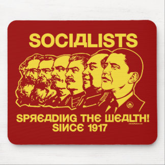 Socialists: Spreading The Wealth! Mousepad