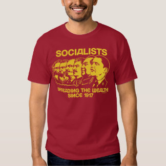 Socialists: Spreading the Wealth T-shirts