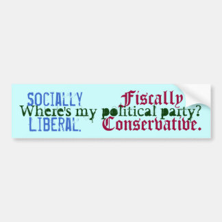Socially Liberal. , Fiscally Conservative., Whe... Bumper Sticker
