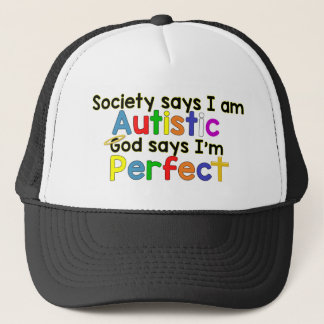 Society says I am Autistic God says I am perfect. Trucker Hat