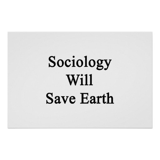Sociology Will Save Earth Print