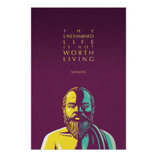Socrates quote: The unexamined life Poster