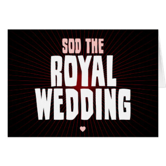 Sod The Royal Wedding Card