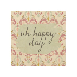 Soft Deco VI   Oh Happy Day Wood Wall Art