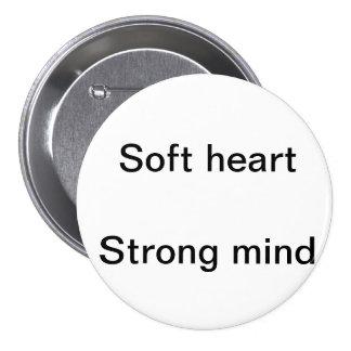 Soft Heart Strong mind Button