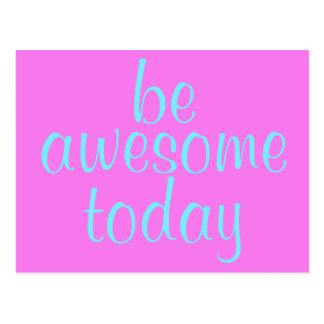 Soft Magenta Be Awesome Today Postcard