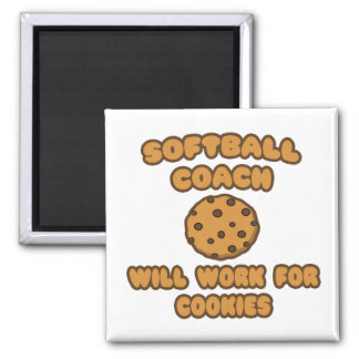Softball Coach  .. Will Work for Cookies Square Magnet
