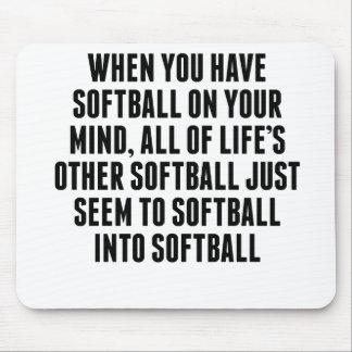 Softball On Your Mind Mousepad