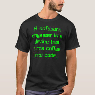 Software Engineer Coffee Joke T-Shirt