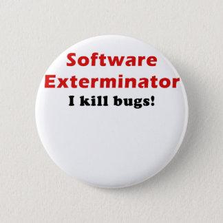 Software Exterminator I Kill Bugs 6 Cm Round Badge