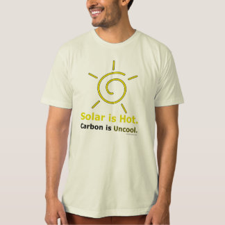 Solar is Hot.  Carbon is Uncool. T-Shirt