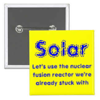 Solar power - the nuclear fusion reactor we have 15 cm square badge