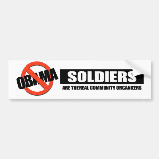 Soldiers are the real community organizers bumper sticker