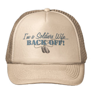 Soldiers Wife...BACK OFF! Trucker Hat
