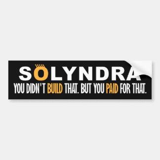 Solyndra - You Didn't Build That Bumper Sticker
