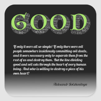 Solzhenitsyn Line Between Good and Evil Quote Square Sticker