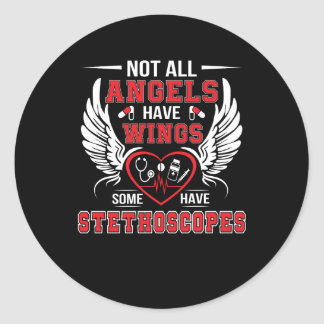 Some Angel Have Stethoscopes Nurse Shirt Classic Round Sticker
