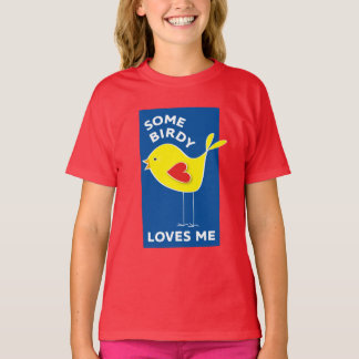 Some Birdy Loves Me T-Shirt