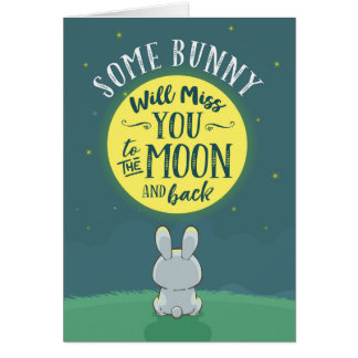 Some Bunny Will Miss You to the Moon and Back Card
