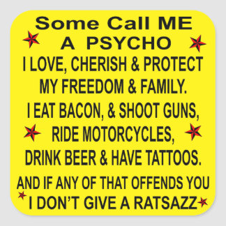 Some Call Me A Psycho If That Offends You Square Sticker