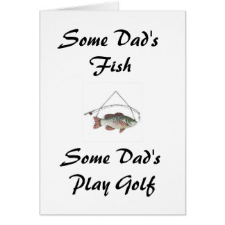 Some Dad's Fish, Some Dad's Play Golf Card