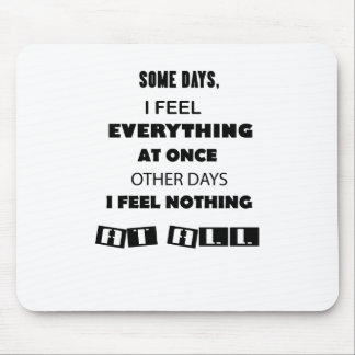 some day i fell everything at once other day, i mouse pad