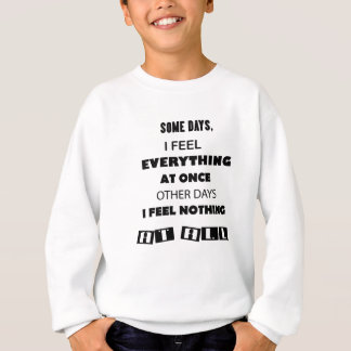 some day i fell everything at once other day, i sweatshirt