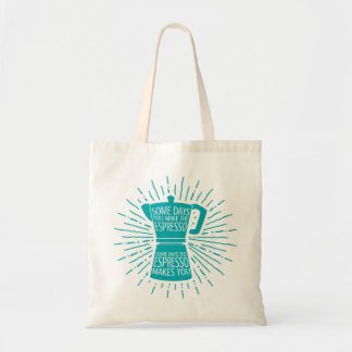 Some Days the Espresso Makes You Tote Bag (teal)