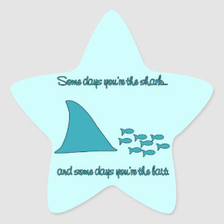 Some Days You re the Shark T-shirt Sticker