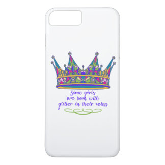 Some Girls are Born with Glitter in their Veins iPhone 8 Plus/7 Plus Case