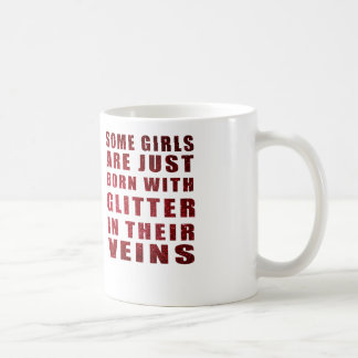 some girls are born with glitter classic white coffee mug